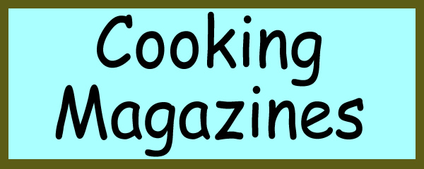 Cooking magazines will help you learn how to make better food