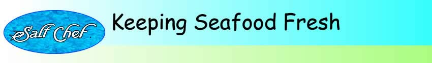 keeping your seafood and fish fresh