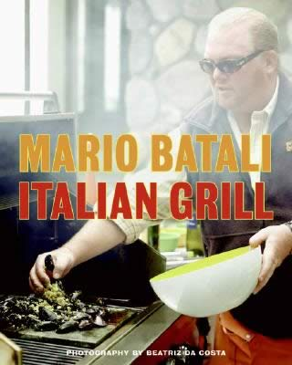 The Italian Grill cookbook by Mario Batali