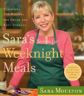 Sara Moulton cookbook Sara's Secrets for Weeknight Meals