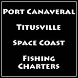 fishing charters port canaveral, titusville florida