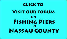 go to nassau county fishing pier forum